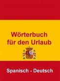 Wörterbuch für den Urlaub Spanisch – Deutsch (eBook, ePUB)