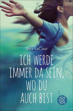 Ich werde immer da sein, wo du auch bist (eBook, ePUB) - Lacour, Nina