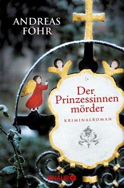 Der Prinzessinnenmörder / Kreuthner und Wallner Bd.1 (eBook, ePUB) - Föhr, Andreas