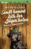 Sonst kommt dich der Jäger holen / Franza & Flipper Bd.2 (eBook, ePUB)