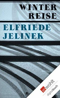 Winterreise (eBook, ePUB) - Jelinek, Elfriede