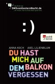 Du hast mich auf dem Balkon vergessen / SMSvongesternnacht.de Bd.1 (eBook, ePUB)