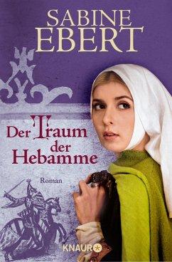 Der Traum der Hebamme / Hebammen-Romane Bd.5 (eBook, ePUB) - Ebert, Sabine