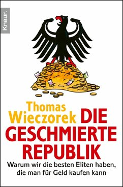 Die geschmierte Republik (eBook, ePUB) - Wieczorek, Thomas