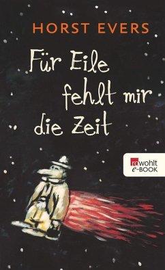 Für Eile fehlt mir die Zeit (eBook, ePUB) - Evers, Horst