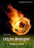 Letztes Heimspiel - Schäfer ermittelt (eBook, ePUB)