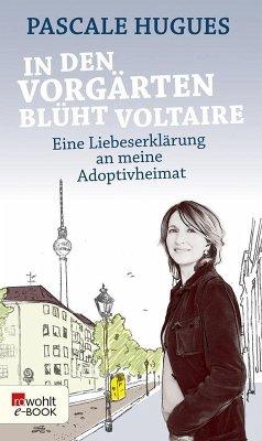 In den Vorgärten blüht Voltaire (eBook, ePUB) - Hugues, Pascale