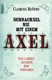 Schnacksel nie mit einem Axel (eBook, ePUB)