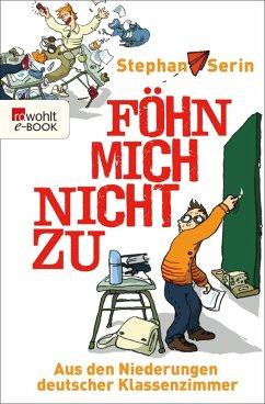 Föhn mich nicht zu (eBook, ePUB) - Serin, Stephan