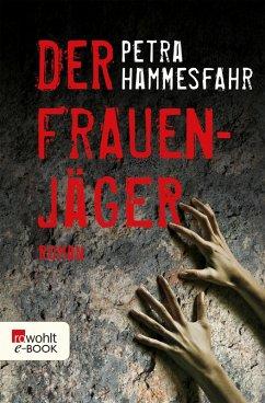 Der Frauenjäger (eBook, ePUB) - Hammesfahr, Petra