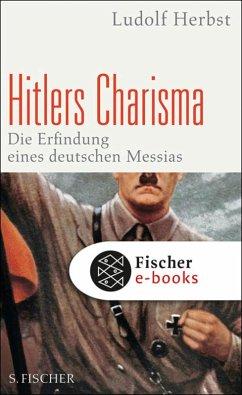 Hitlers Charisma (eBook, ePUB) - Herbst, Ludolf