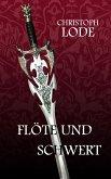 Flöte und Schwert (eBook, ePUB)