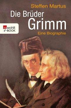 Die Brüder Grimm (eBook, ePUB) - Martus, Steffen