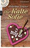 Die Kalte Sofie / Rechtsmedizinerin Sofie Rosenhuth Bd.1 (eBook, ePUB)