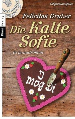 Die Kalte Sofie / Rechtsmedizinerin Sofie Rosenhuth Bd.1 (eBook, ePUB) - Gruber, Felicitas
