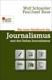 Das neue Handbuch des Journalismus und des Online-Journalismus (eBook, ePUB)