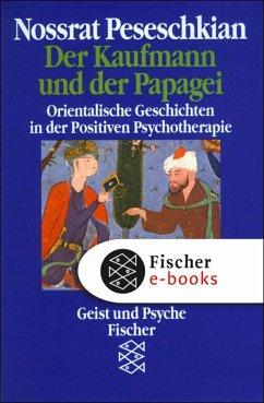 Der Kaufmann und der Papagei (eBook, ePUB) - Peseschkian, Nossrat