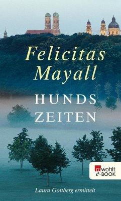 Hundszeiten / Laura Gottberg Bd.5 (eBook, ePUB) - Mayall, Felicitas