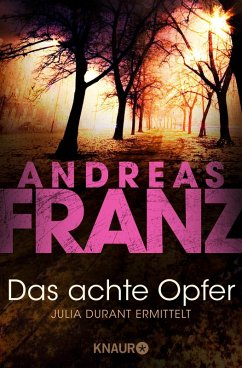Das achte Opfer / Julia Durant Bd.2 (eBook, ePUB) - Franz, Andreas