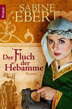 Der Fluch der Hebamme / Hebammen-Romane Bd.4 (eBook, ePUB) - Ebert, Sabine