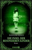 Die Insel der besonderen Kinder / Besondere-Kinder-Trilogie Bd.1 (eBook, ePUB)