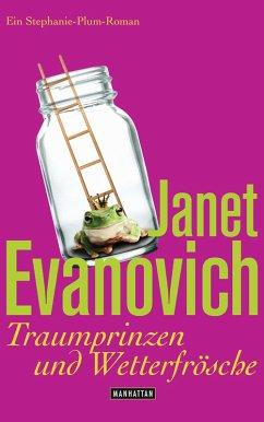 Traumprinzen und Wetterfrösche / Stephanie Plum - Der Roman zwischen Bd.16&17 (eBook, ePUB) - Evanovich, Janet