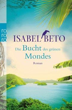Die Bucht des grünen Mondes (eBook, ePUB) - Beto, Isabel