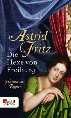 Die Hexe von Freiburg (eBook, ePUB) - Fritz, Astrid