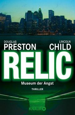 Relic - Museum der Angst / Pendergast Bd.1 (eBook, ePUB) - Preston, Douglas; Child, Lincoln