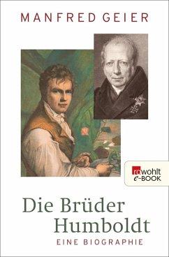 Die Brüder Humboldt (eBook, ePUB) - Geier, Manfred