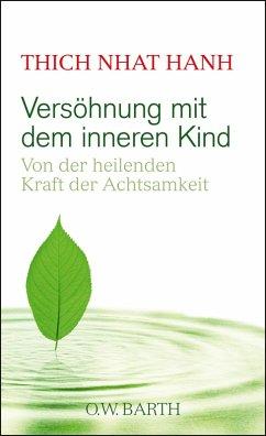 Versöhnung mit dem inneren Kind (eBook, ePUB) - Thich Nhat Hanh