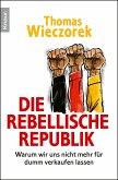 Die rebellische Republik (eBook, ePUB)