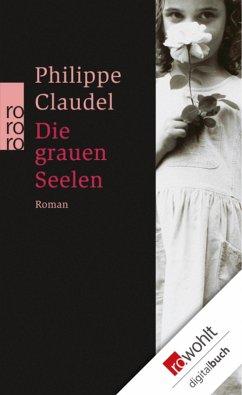 Die grauen Seelen (eBook, ePUB) - Claudel, Philippe