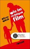 Wie im richtigen Film (eBook, ePUB)