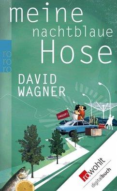 Meine nachtblaue Hose (eBook, ePUB) - Wagner, David