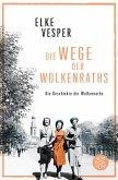 Die Wege der Wolkenraths / Familie Wolkenrath Saga Bd.3 (eBook, ePUB)