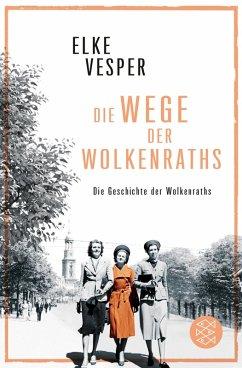 Die Wege der Wolkenraths / Familie Wolkenrath Saga Bd.3 (eBook, ePUB) - Vesper, Elke