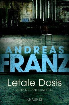 Letale Dosis / Julia Durant Bd.3 (eBook, ePUB) - Franz, Andreas