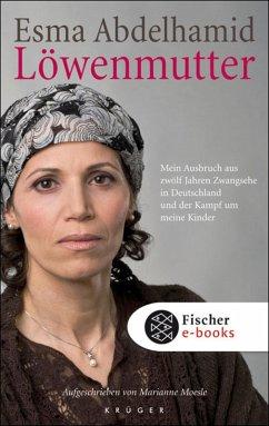 Löwenmutter (eBook, ePUB) - Abdelhamid, Esma; Moesle, Marianne