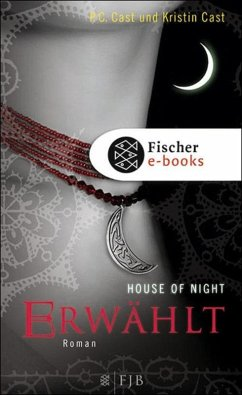 Erwählt / House of Night Bd.3 (eBook, ePUB) - Cast, P. C.; Cast, Kristin