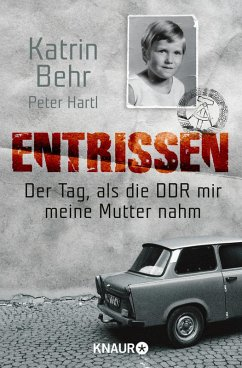 Entrissen (eBook, ePUB) - Behr, Katrin; Hartl, Peter