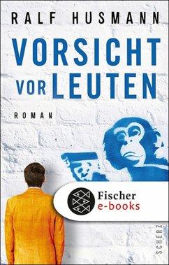 Vorsicht vor Leuten (eBook, ePUB) - Husmann, Ralf