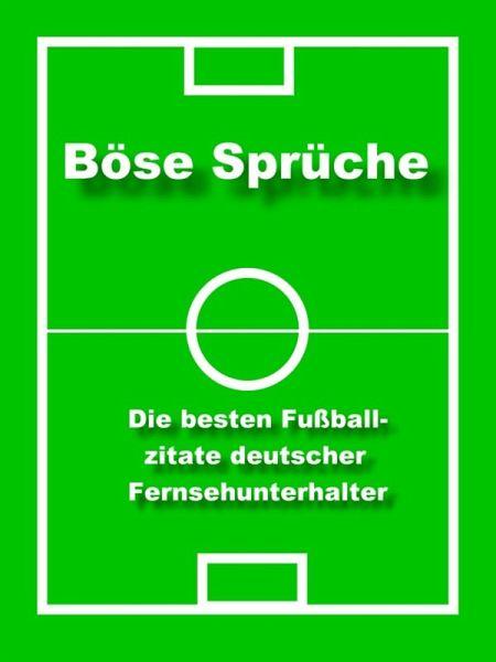 Böse Sprüche Die Besten Fußball Zitate Ebook Epub