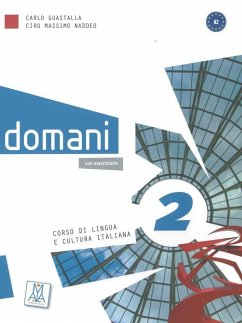 domani 2. Kurs- und Arbeitsbuch mit DVD-ROM (+ zusätzliche Inhalte) - Guastalla, Carlo; Naddeo, Ciro Massimo
