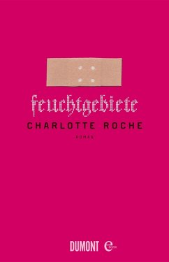 Feuchtgebiete (eBook, ePUB) - Roche, Charlotte