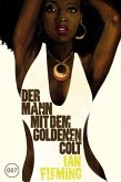Der Mann mit dem goldenen Colt / James Bond Bd.13
