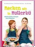 Backen wie in Bullerbü - Kinderleichte Rezepte aus Schweden
