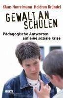 Gewalt an Schulen (eBook, ePUB) - Bründel, Heidrun; Hurrelmann, Klaus