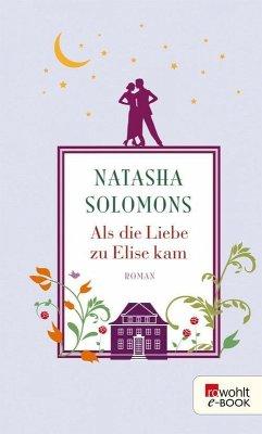 Als die Liebe zu Elise kam (eBook, ePUB) - Solomons, Natasha
