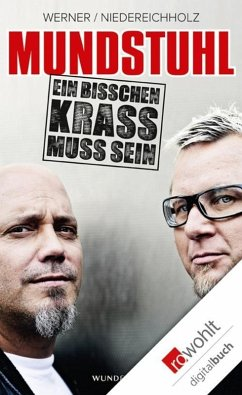 Mundstuhl. Ein bisschen krass muss sein (eBook, ePUB) - Werner, Ande; Niedereichholz, Lars